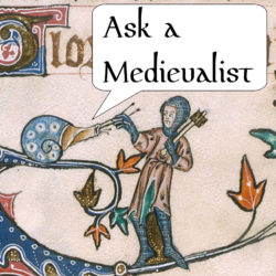 Ask a Medievalist