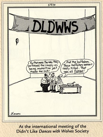Far Side comic: Didn't Like Dances with Wolves Society
